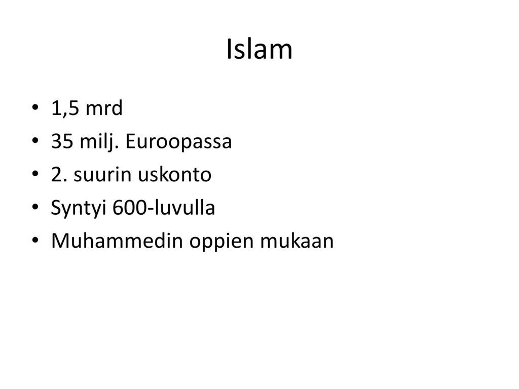 Väite 1: Islam on muuttumaton ja taantumuksellinen uskonto.